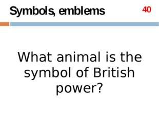 Topics Symbols,emblems 20 40 60 80 100 The British Queen 20 40 60 80 100 The