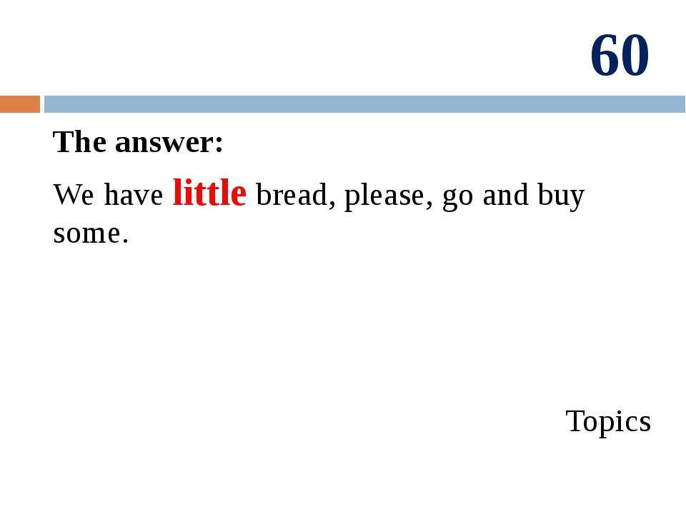 40 The answer: Alice. Topics