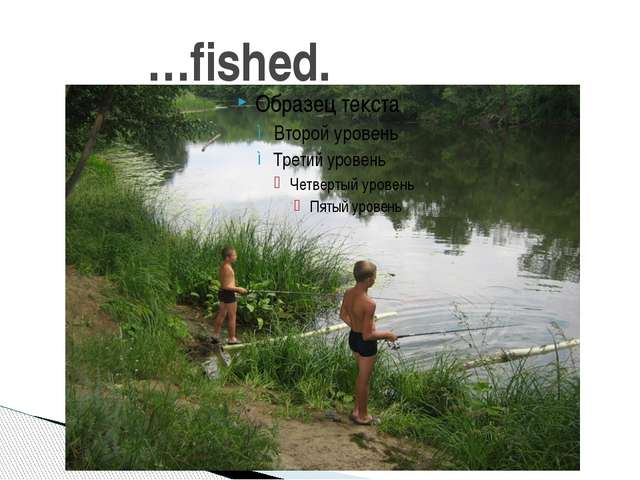 …fished.