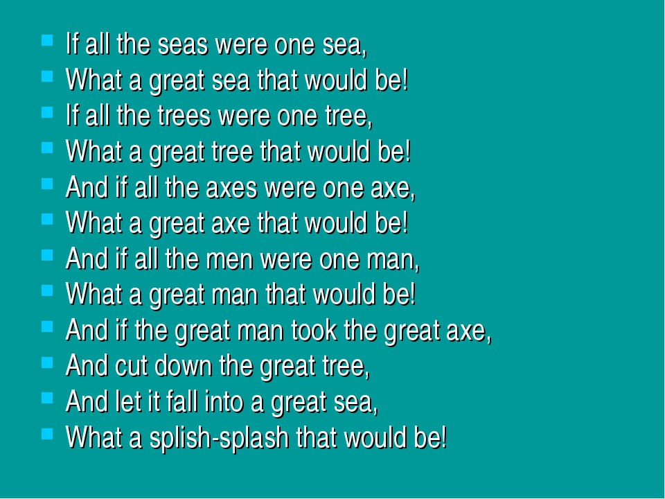 If all the seas were one sea, What a great sea that would be! If all the tree...