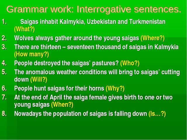 Saigas inhabit Kalmykia, Uzbekistan and Turkmenistan (What?) Wolves always g...