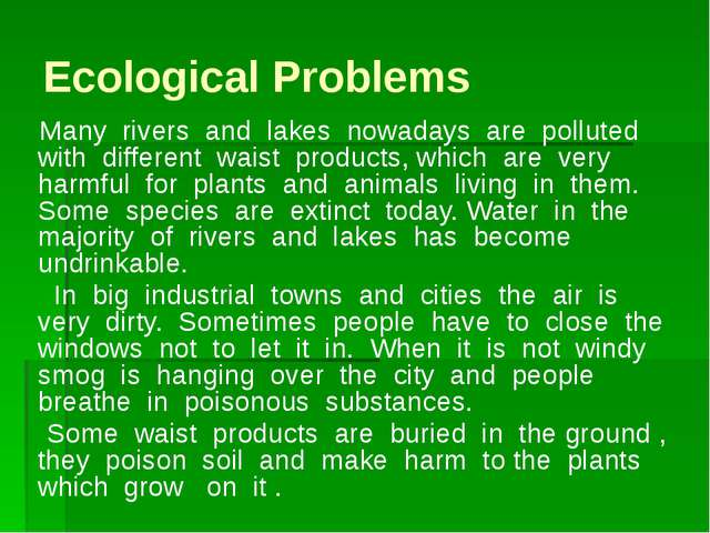 Ecological Problems Many rivers and lakes nowadays are polluted with differen...