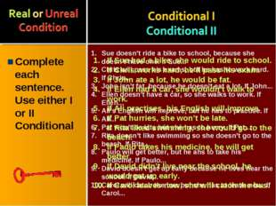 Complete each sentence. Use either I or II Conditional Sue doesn't ride a bik
