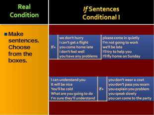 Make sentences. Choose from the boxes.