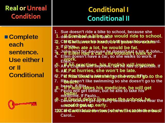 Complete each sentence. Use either I or II Conditional Sue doesn't ride a bik...