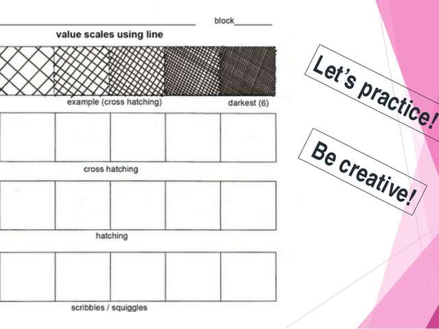 Let's practice! Be creative!