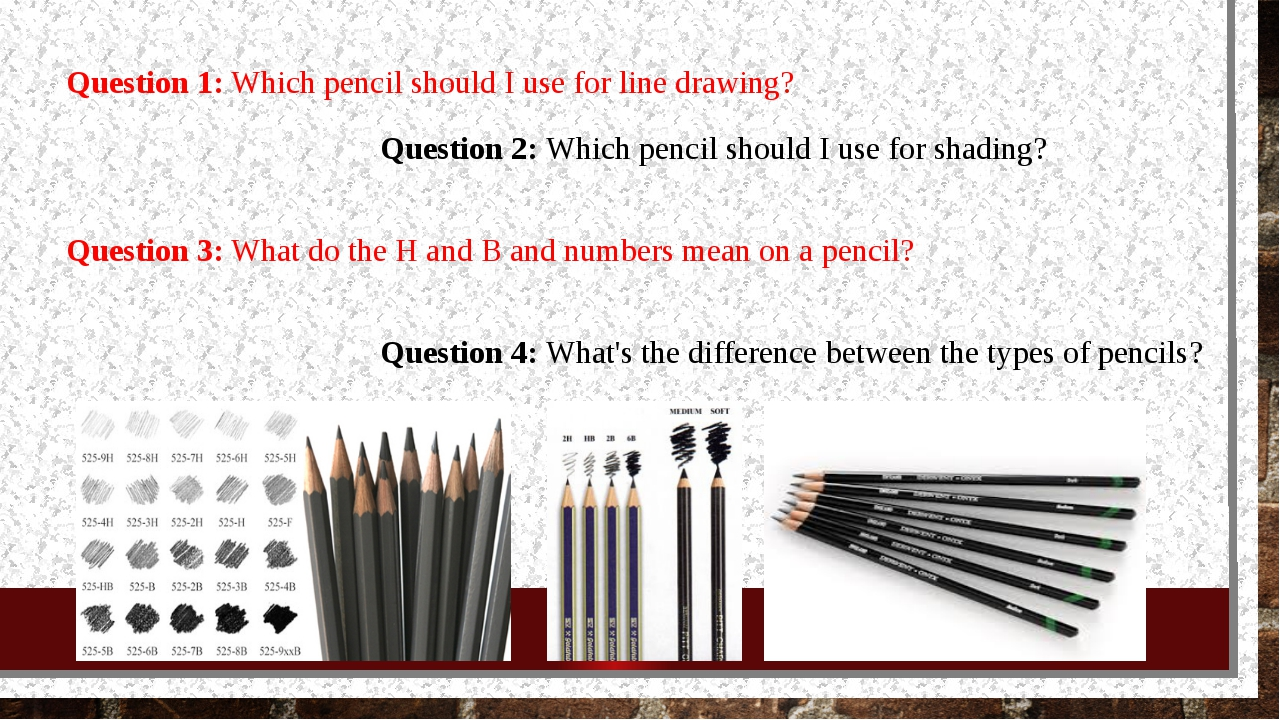 Question 2: Which pencil should I use for shading? Question 1: Which pencil s...