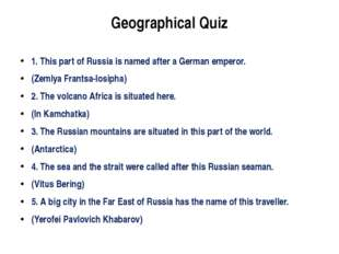 Geographical Quiz 1. This part of Russia is named after a German emperor. (Ze