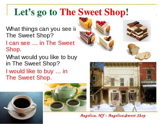 Let's go to The Sweet Shop!