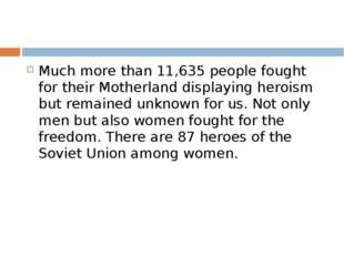 Much more than 11,635 people fought for their Motherland displaying heroism b