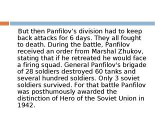 But then Panfilov's division had to keep back attacks for 6 days. They all f