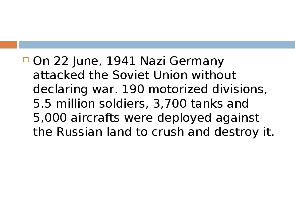 On 22 June, 1941 Nazi Germany attacked the Soviet Union without declaring war...