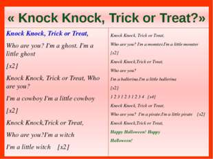 « Knock Knock, Trick or Treat?» Knock Knock, Trick or Treat, Who are you? I'm