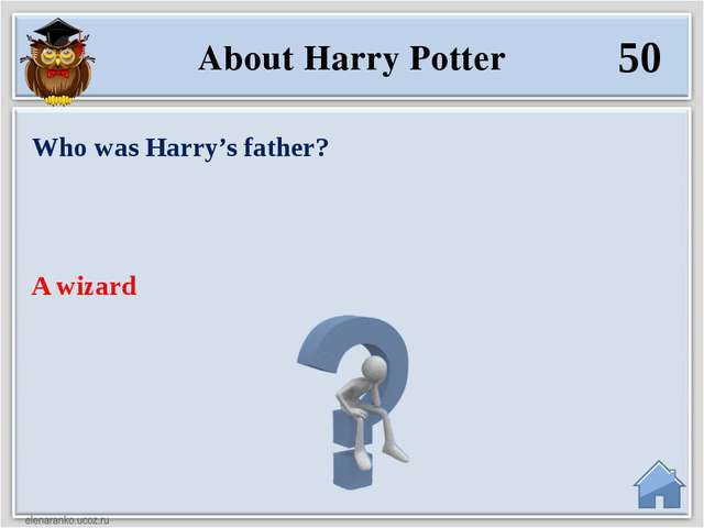 A wizard Whо was Harry's father? About Harry Potter 50