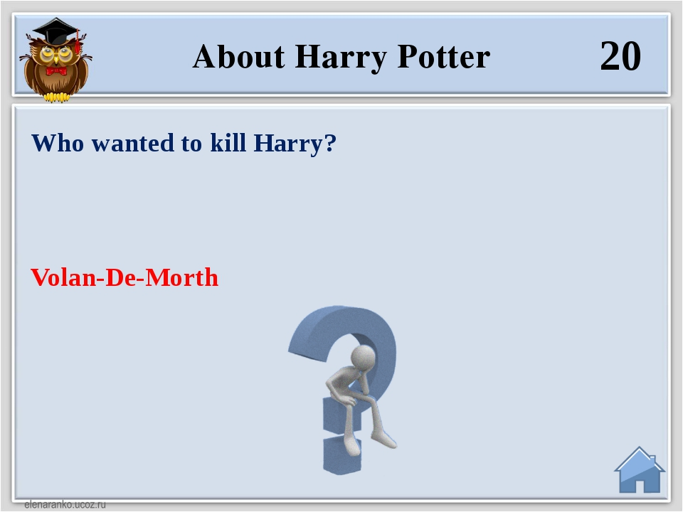 Volan-De-Morth Who wanted to kill Harry? 20 About Harry Potter