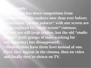 For example: • Hollywood has more competition from international film-makers
