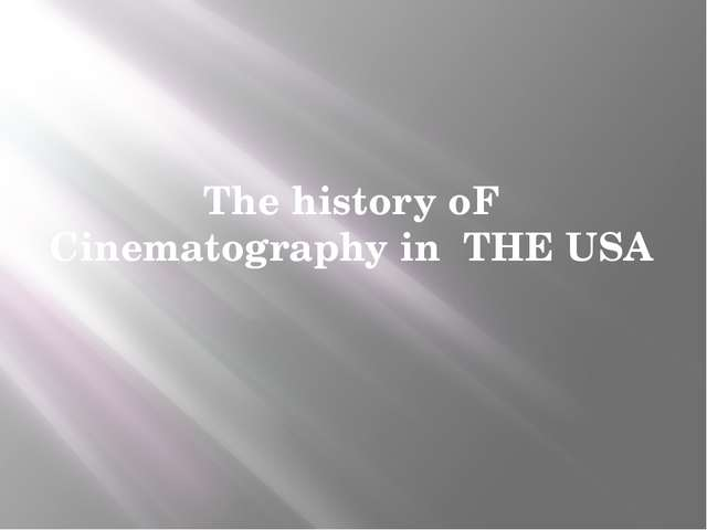 The history oF Cinematography in THE USA