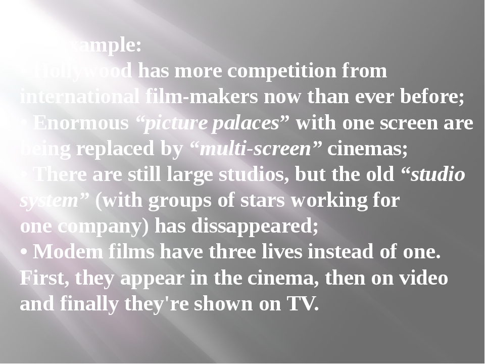 For example: • Hollywood has more competition from international film-makers...