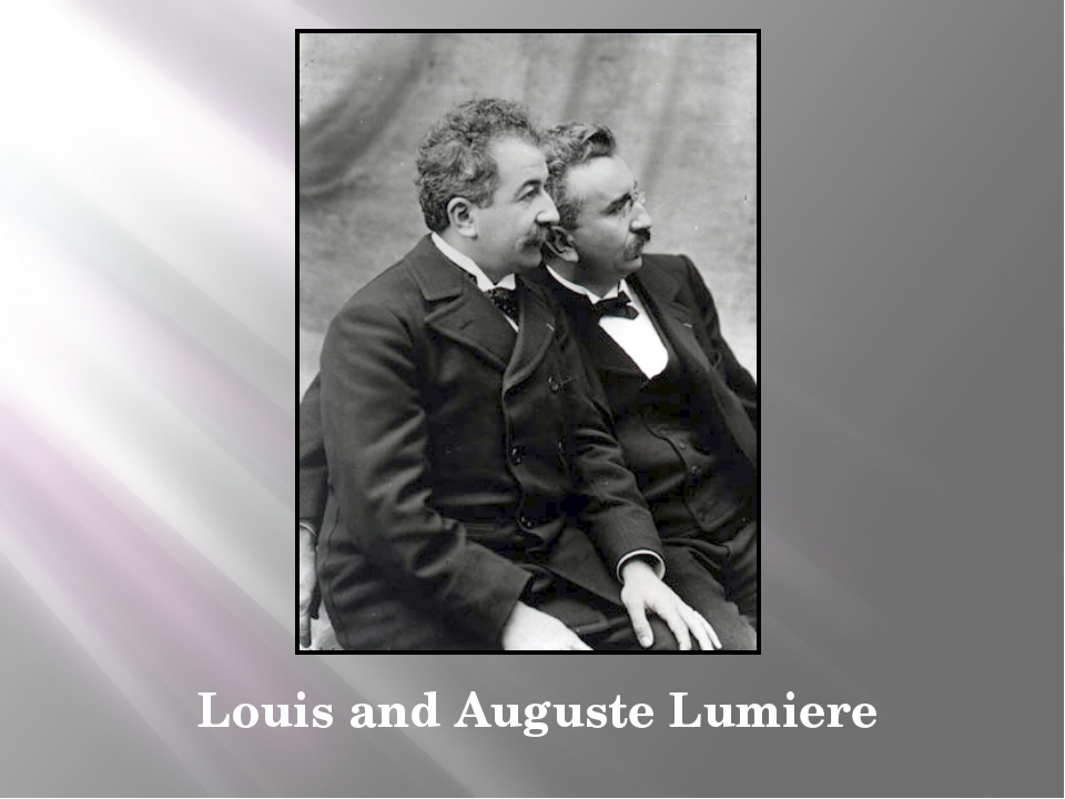 Louis and Auguste Lumiere