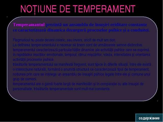 Temperamantul prezintă un ansamblu de însușiri eriditare constante ce caracte...