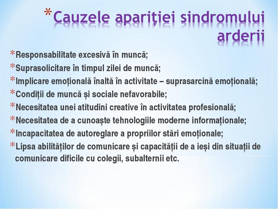Responsabilitate excesivă în muncă; Suprasolicitare în timpul zilei de muncă;...