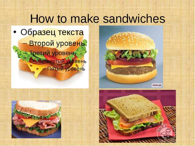 How to make sandwiches