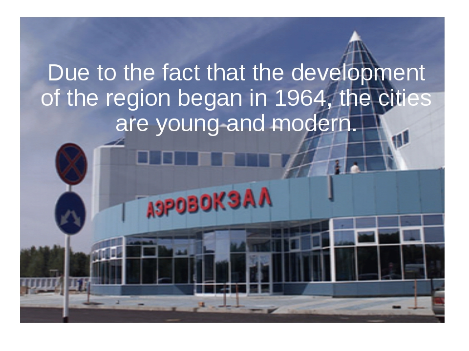 Due to the fact that the development of the region began in 1964, the cities...