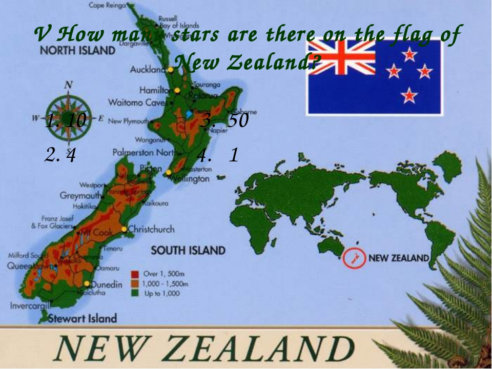 V How many stars are there on the flag of New Zealand? 1. 10 3. 50 2. 4 4. 1