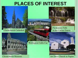 PLACES OF INTEREST Christchurch Cathedral Purakaunui Falls in the Catlins Dis