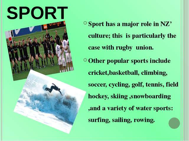 SPORT Sport has a major role in NZ' culture; this is particularly the case wi...