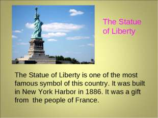 The Statue of Liberty The Statue of Liberty is one of the most famous symbol