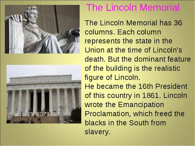 The Lincoln Memorial has 36 columns. Each column represents the state in the...