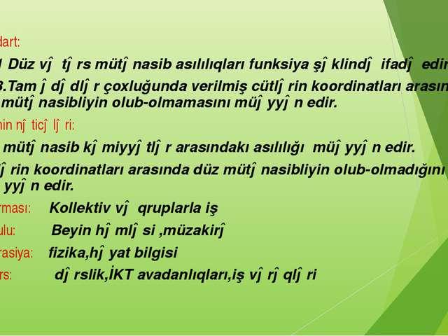 Standart: 2.3.1 Düz və tərs mütənasib asılılıqları funksiya şəklində ifadə ed...