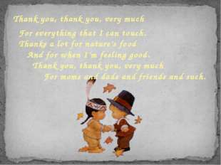 Thank you, thank you, very much For everything that I can touch. Thanks a lo