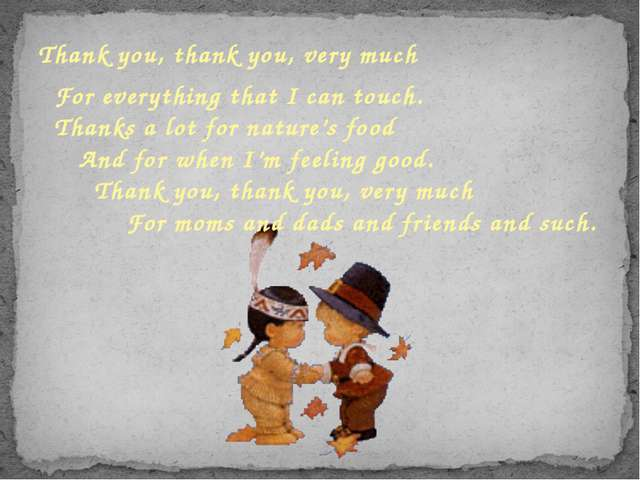 Thank you, thank you, very much For everything that I can touch. Thanks a lo...