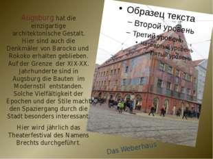 Augsburg hat die einzigartige architektonische Gestalt. Hier sind auch die De