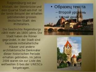 Regensburg mit der Altstadt, der Steinbrücke und dem Quartal Stadt-am-Hof ist