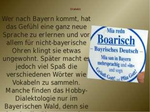 Dialekt Wer nach Bayern kommt, hat das Gefühl eine ganz neue Sprache zu erle