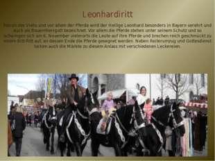 Leonhardiritt Patron des Viehs und vor allem der Pferde wird der Heilige Leon