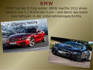 BMW BMW hat den Erfolg weiter: BMW machte 2012 einen Gewinn von 5,1 Milliarde