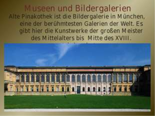 Museen und Bildergalerien Alte Pinakothek ist die Bildergalerie in München, e