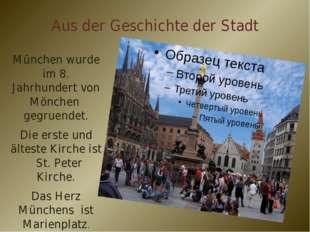 Aus der Geschichte der Stadt München wurde im 8. Jahrhundert von Mönchen gegr
