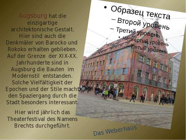 Augsburg hat die einzigartige architektonische Gestalt. Hier sind auch die De...