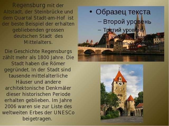 Regensburg mit der Altstadt, der Steinbrücke und dem Quartal Stadt-am-Hof ist...