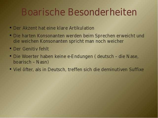 Boarische Besonderheiten Der Akzent hat eine klare Artikulation Die harten K...