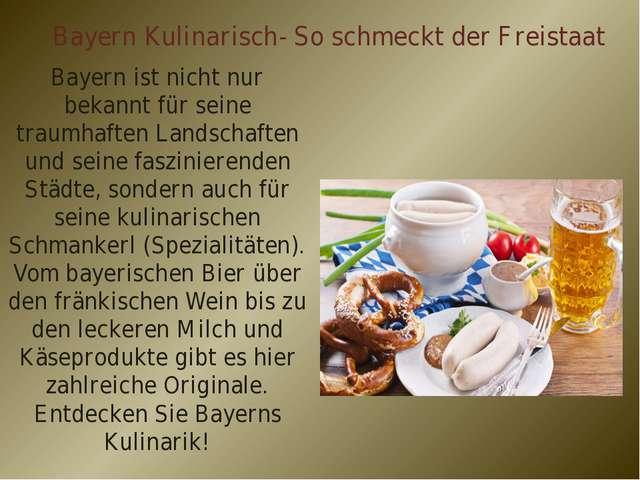 Bayern Kulinarisch- So schmeckt der Freistaat Bayern ist nicht nur bekannt fü...