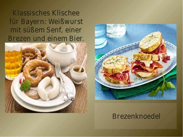 Klassisches Klischee für Bayern: Weißwurst mit süßem Senf, einer Brezen und e...