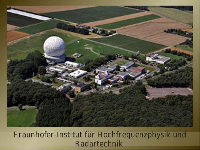 Fraunhofer-Institut für Hochfrequenzphysik und Radartechnik