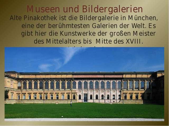 Museen und Bildergalerien Alte Pinakothek ist die Bildergalerie in München, e...