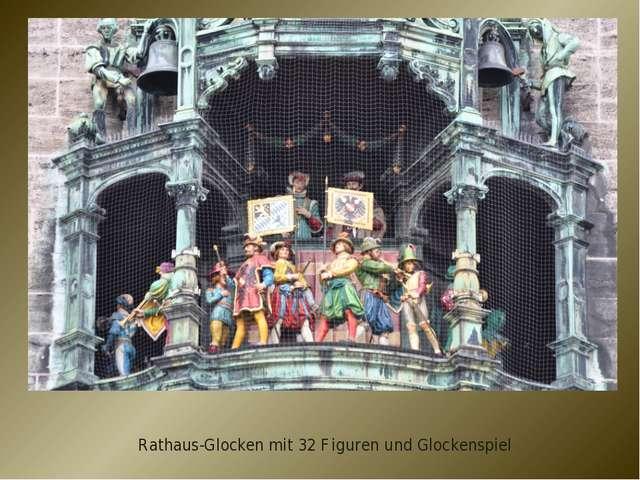 Rathaus-Glocken mit 32 Figuren und Glockenspiel